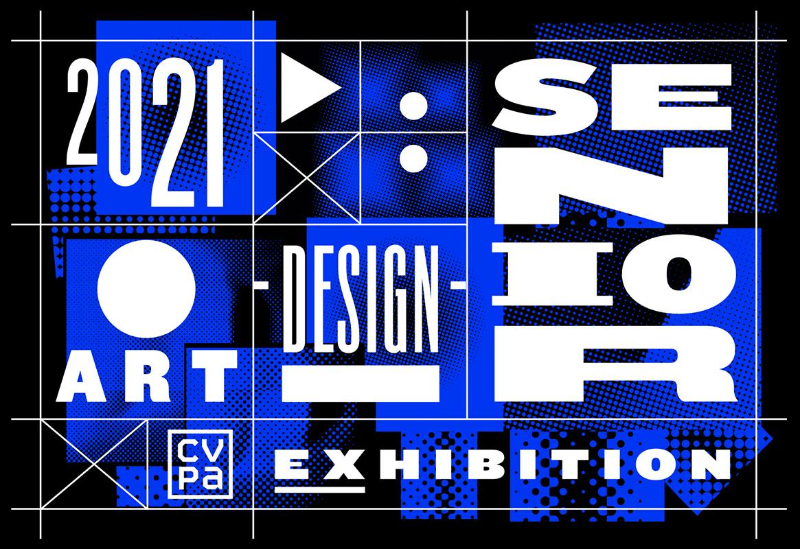 2021 Art + Design Senior Exhibition announcement
