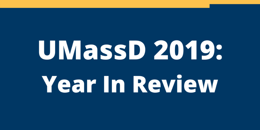 UMassD 2019: Year In Review